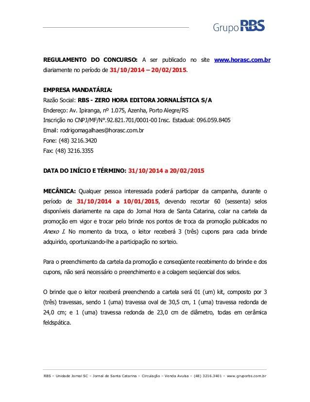 RBS – Unidade Jornal SC – Jornal de Santa Catarina – Circulação – Venda Avulsa – (48) 3216.3401 – www.gruporbs.com.br  REG...