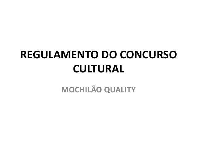 REGULAMENTO DO CONCURSO       CULTURAL      MOCHILÃO QUALITY