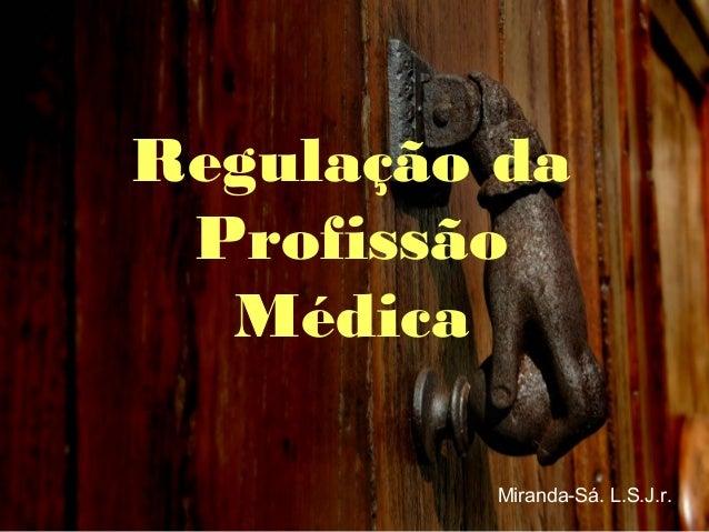 Regulação da profissão  médica
