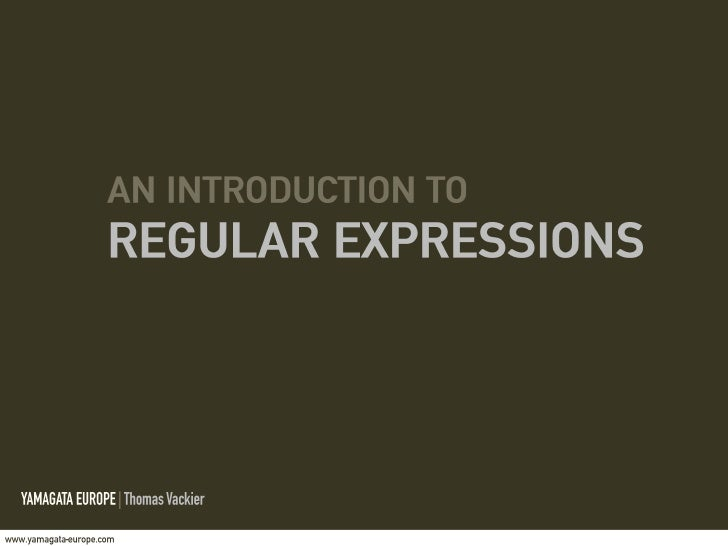 An Introduction to Regular expressions