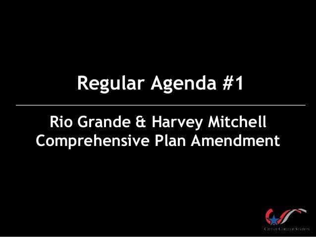 Regular Agenda #1 Rio Grande & Harvey Mitchell Comprehensive Plan Amendment