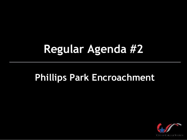 Regular Agenda #2 Phillips Park Encroachment