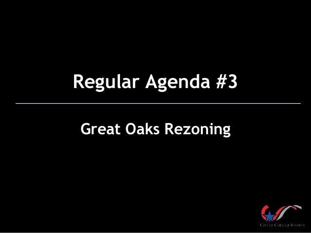Regular Agenda #3 Great Oaks Rezoning