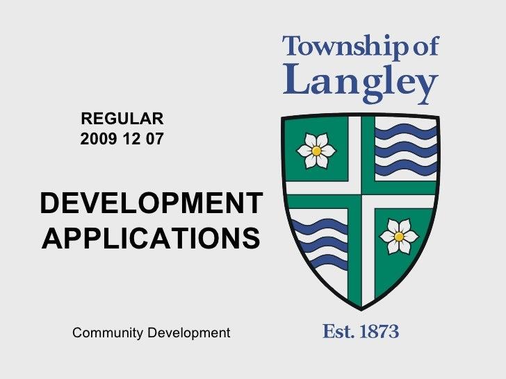 REGULAR 2009 12 07 DEVELOPMENT APPLICATIONS Community Development