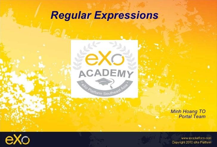 Regular Expressions Minh Hoang TO Portal Team