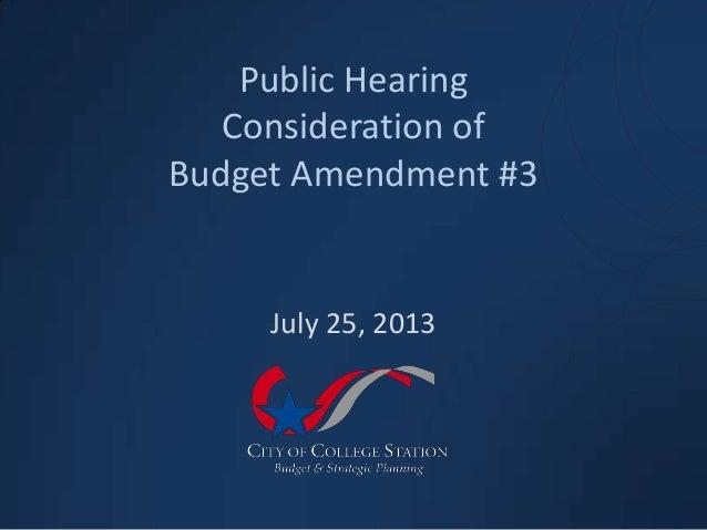 Public Hearing Consideration of Budget Amendment #3 July 25, 2013