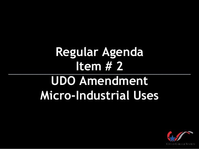 Regular Agenda Item # 2 UDO Amendment Micro-Industrial Uses