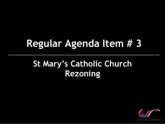 St Mary's Catholic Church Rezoning Regular Agenda Item # 3