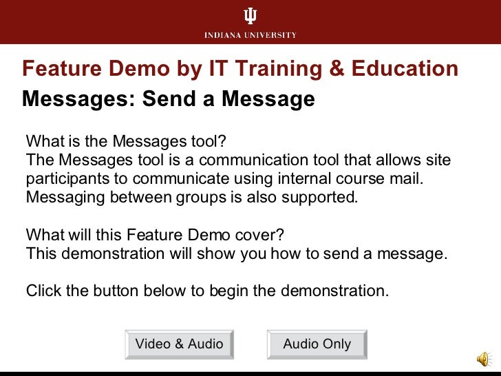 Feature Demo by IT Training & Education Messages: Send a Message What is the Messages tool? The Messages tool is a communi...