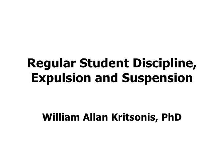 Regular Student Discipline, Expulsion and Suspension William Allan Kritsonis, PhD