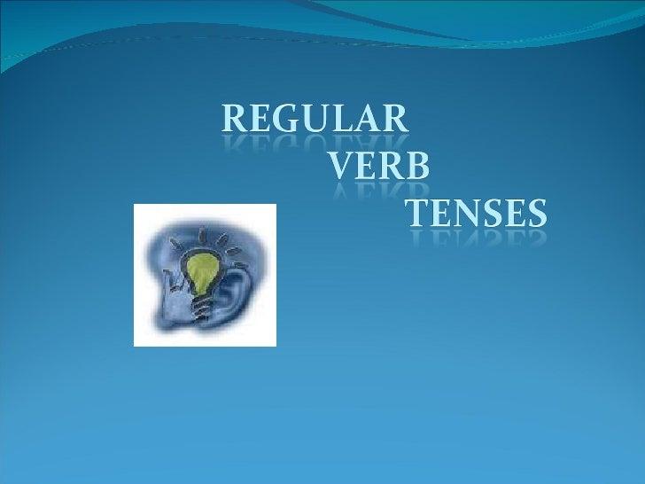Regular Verb Tenses