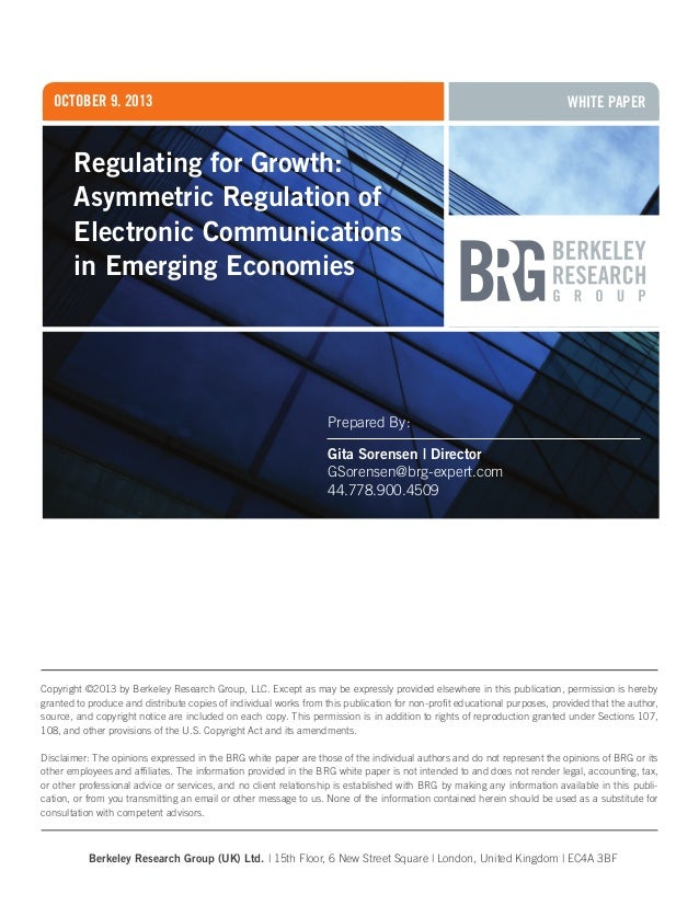 october 9, 2013  WHITE Paper  Regulating for Growth: Asymmetric Regulation of Electronic Communications in Emerging Econom...