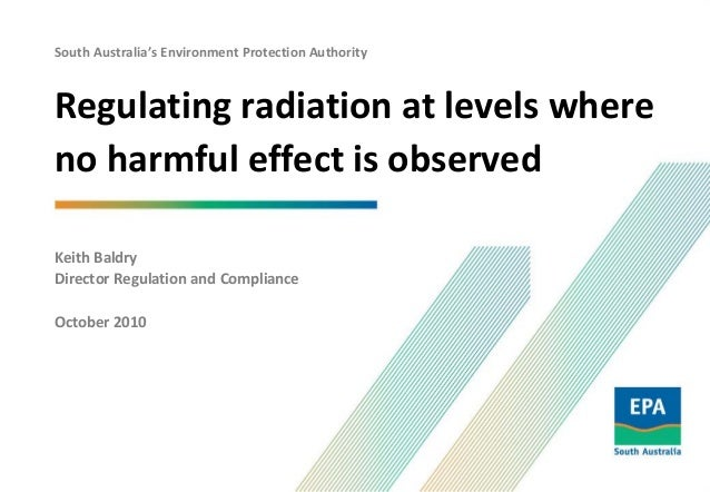 Regulating radiation at levels where no harmful effect is observed baldry