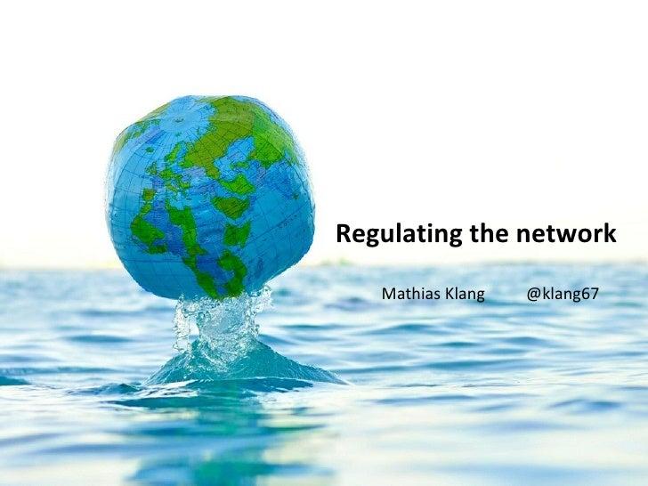 Regulating the network   Mathias Klang   @klang67