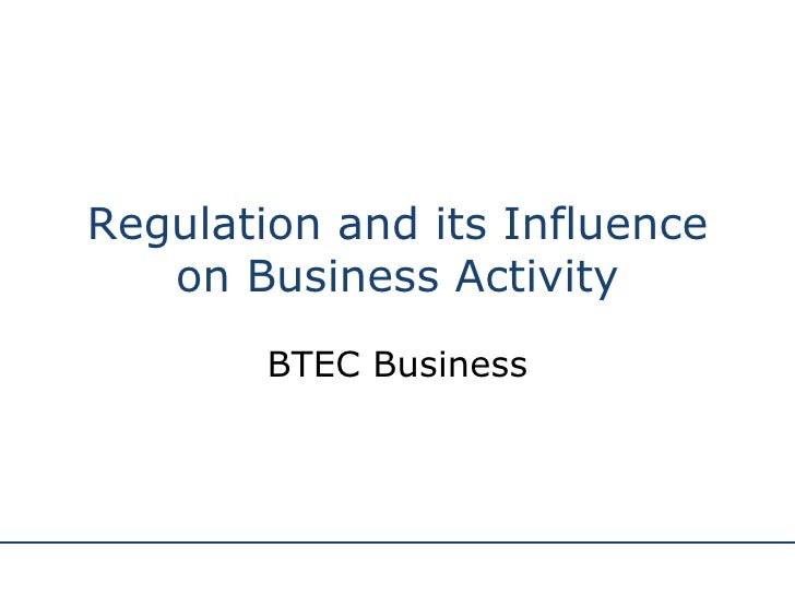 Regulation and its Influence on Business Activity BTEC Business