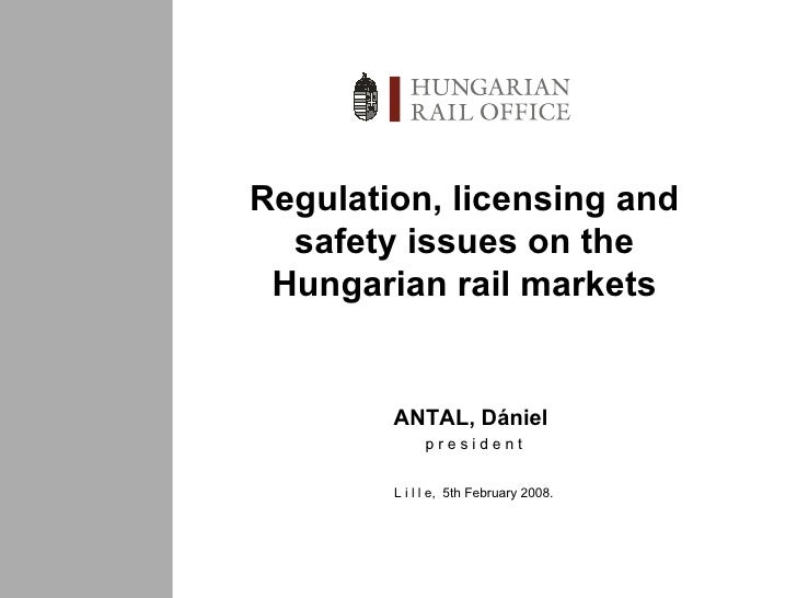 Regulation, licensing and safety issues on the Hungarian rail markets