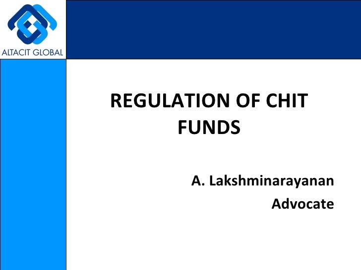 REGULATION OF CHIT FUNDS A. Lakshminarayanan Advocate