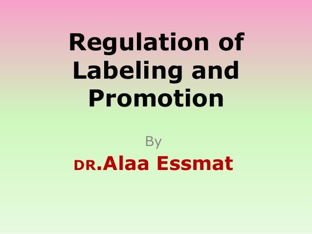 Regulation of labeling and promotion