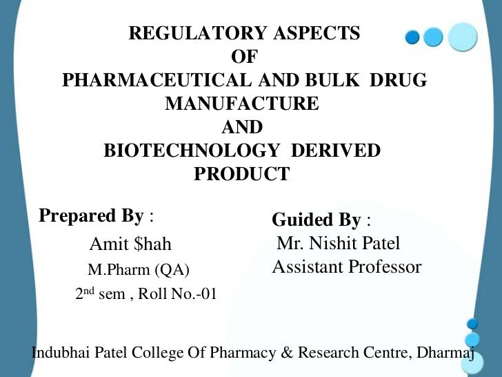 REGULATORY ASPECTS                 OF    PHARMACEUTICAL AND BULK DRUG            MANUFACTURE                AND       BIOT...