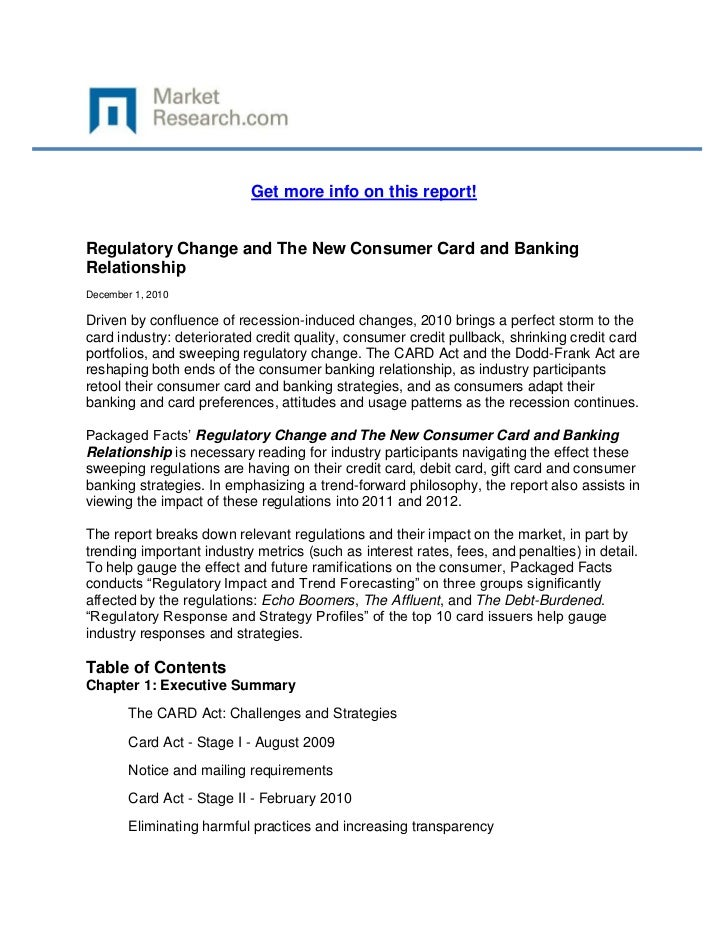 Get more info on this report!Regulatory Change and The New Consumer Card and BankingRelationshipDecember 1, 2010Driven by ...