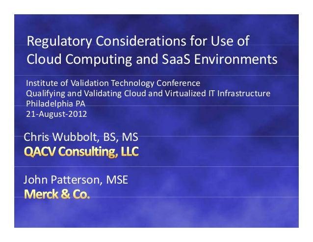 RegulatoryConsiderationsforUseofRegulatory Considerations for Use ofCloudComputingandSaaS EnvironmentsInstituteof...