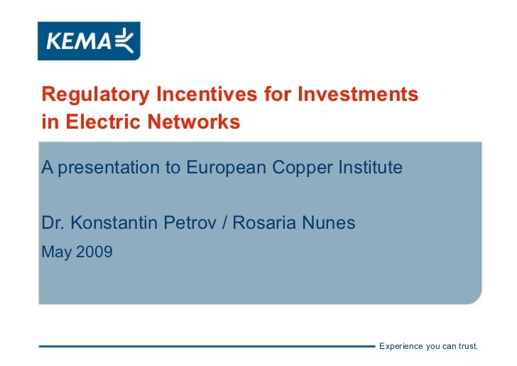Regulatory Incentives for Investments in Electric Networks  A presentation to European Copper Institute   Dr. Konstantin P...