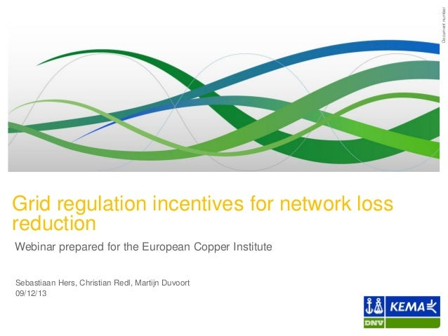 Regulatory incentives for reduction of network losses