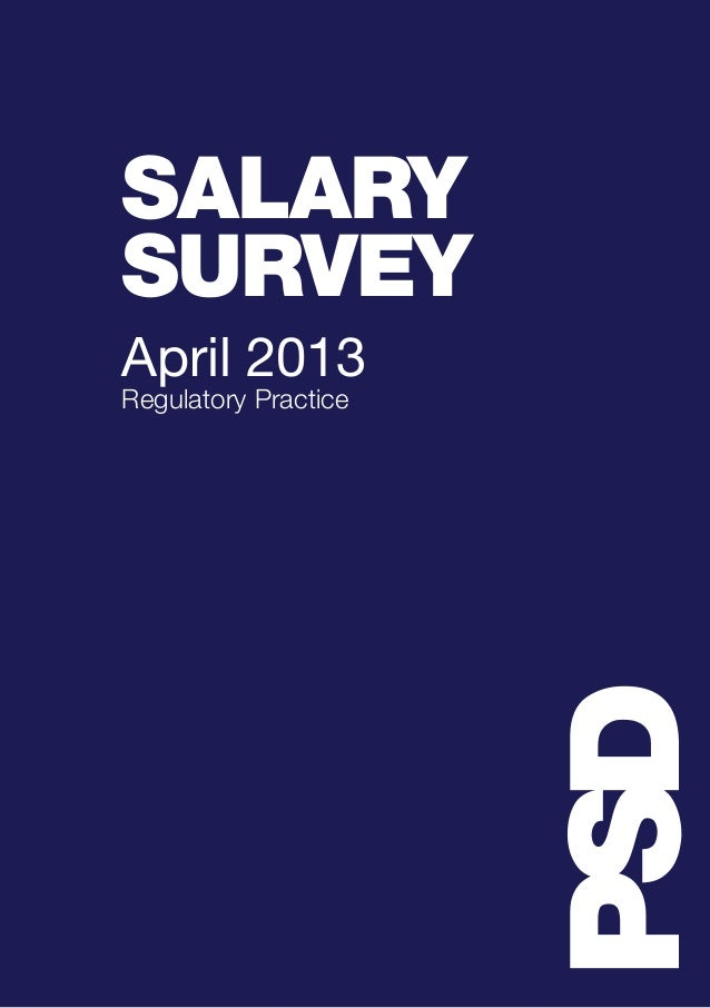PSD SALARY SURVEY April 2013 Regulatory Practice