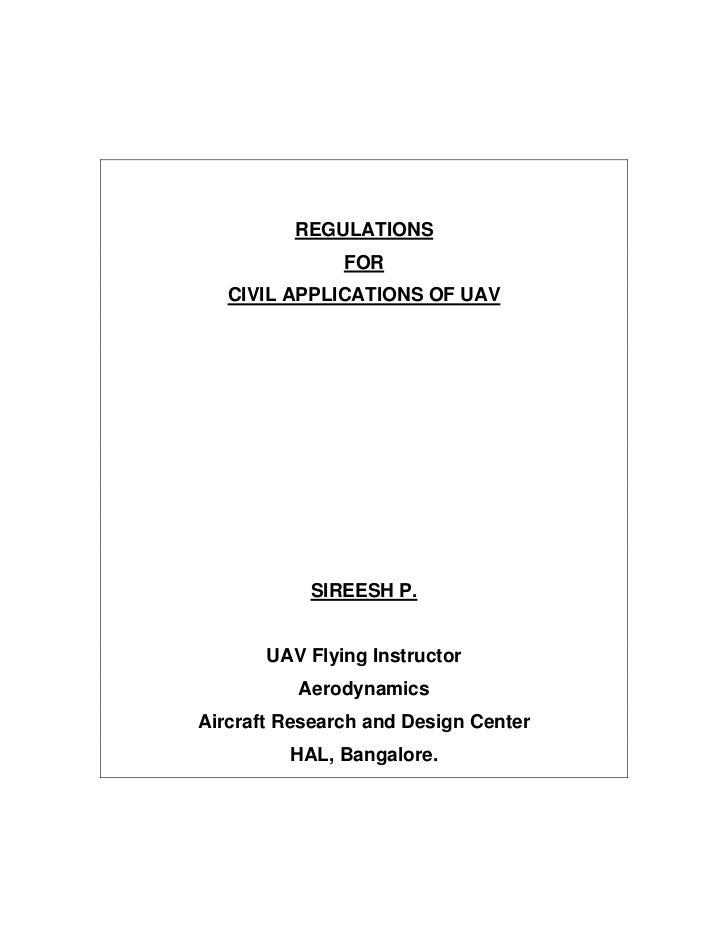 REGULATIONS               FOR   CIVIL APPLICATIONS OF UAV           SIREESH P.       UAV Flying Instructor          Aerody...