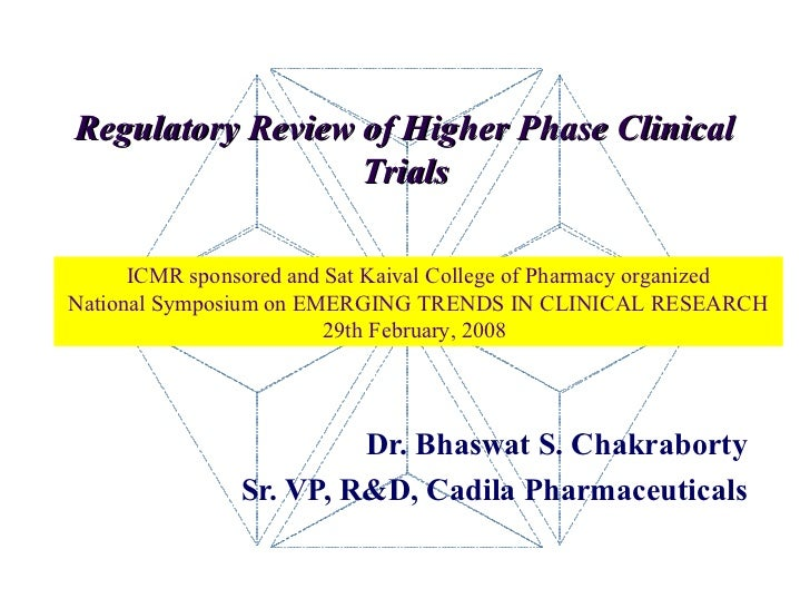 Regulatory review of higher phase clinical trials