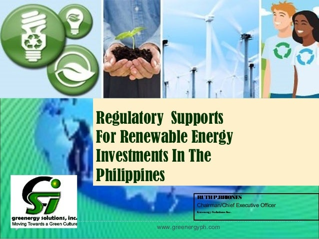 www.greenergyph.com RUTHP.BRIONES Chairman/Chief Executive Officer Greenergy Solutions Inc. Regulatory Supports For Renewa...