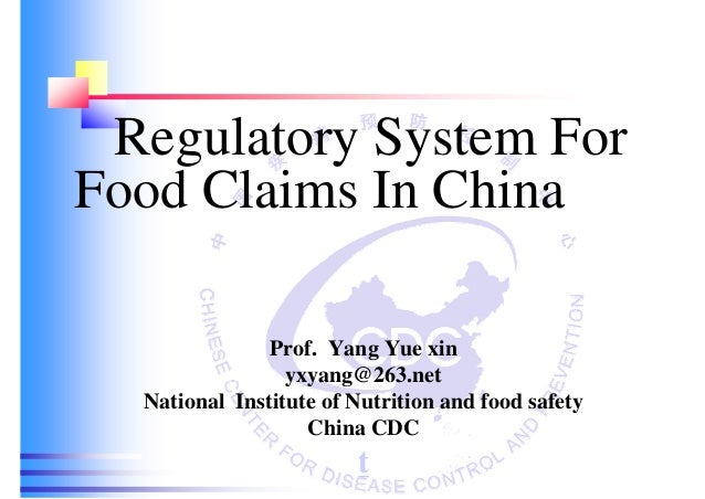 Regulatory System For Food Claims In China Prof. Yang Yue xin yxyang@263.net National Institute of Nutrition and food safe...