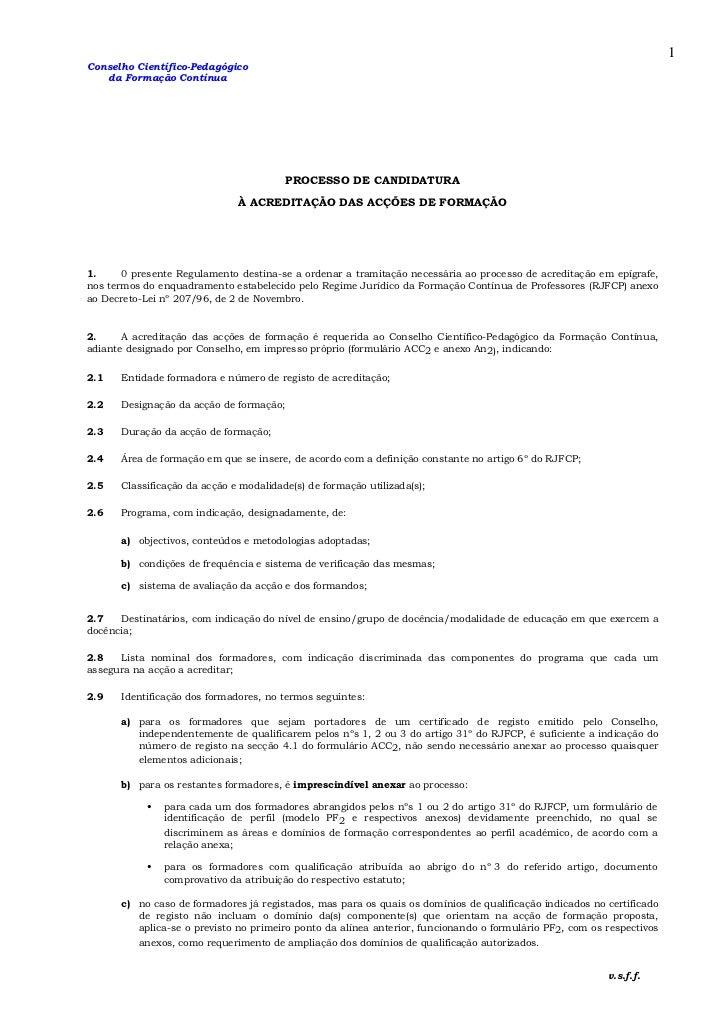 1Conselho Científico-Pedagógico   da Formação Contínua                                         PROCESSO DE CANDIDATURA    ...