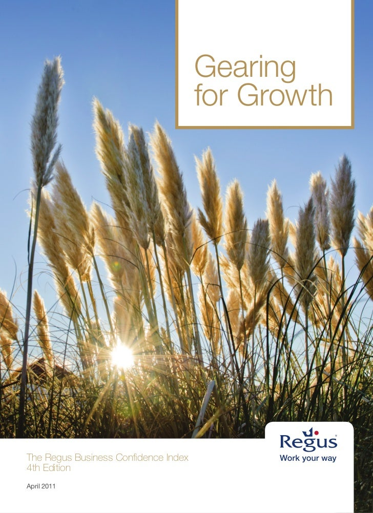 Gearing                                      for GrowthThe Regus Business Confidence Index4th EditionApril 2011