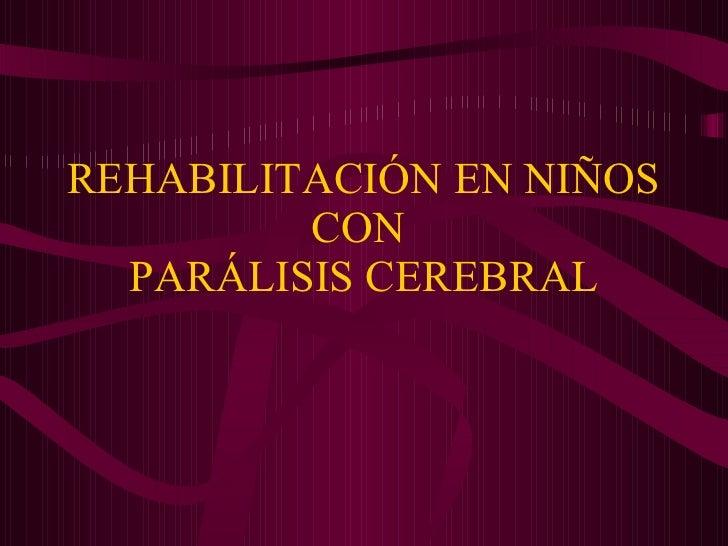 Rehabilitación en niñOs con parálisis cerebral