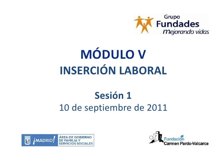 MÓDULO VINSERCIÓN LABORAL       Sesión 110 de septiembre de 2011