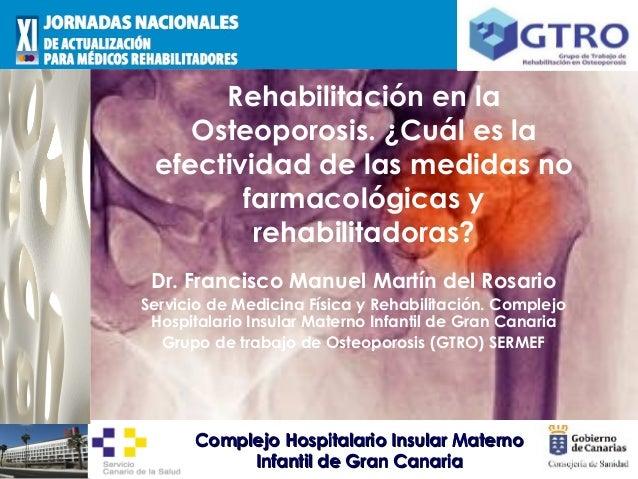 Rehabilitación en la    Osteoporosis. ¿Cuál es la efectividad de las medidas no        farmacológicas y         rehabilita...