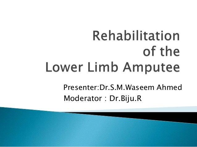 Presenter:Dr.S.M.Waseem Ahmed Moderator : Dr.Biju.R
