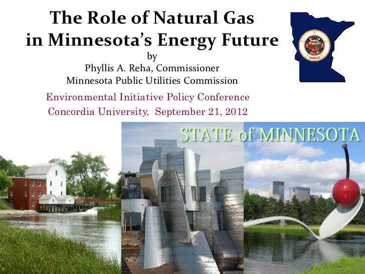 The	  Role	  of	  Natural	  Gas	  in	  Minnesota's	  Energy	  Future	  	                                by	        ...