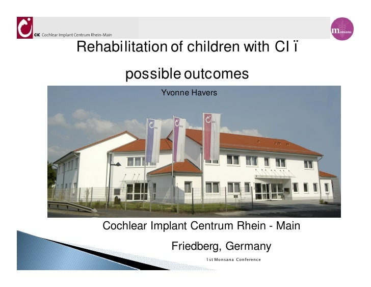 kRehabilitation of children with CI        possible outcomes              Yvonne Havers    Cochlear Implant Centrum Rhein ...