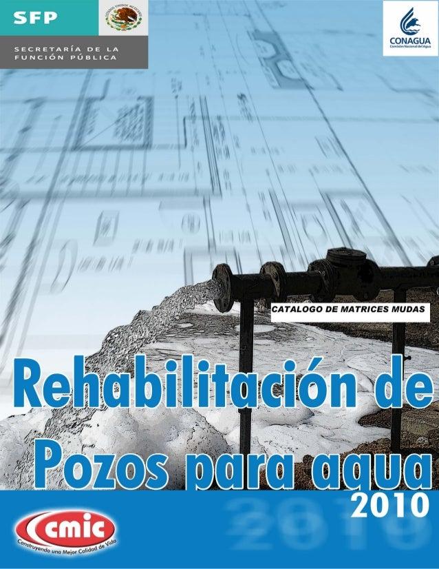 Catalogo de Matrices Mudas para Rehabilitación de Pozos de Agua 1 CATALOGO DE MATRICES MUDAS INDICE Página INDICE 1 INTROD...