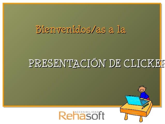 Bienvenidos/as a laPRESENTACIÓN DE CLICKER