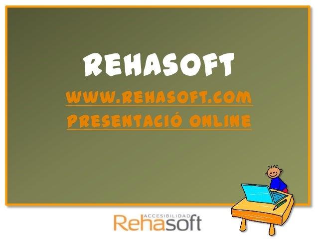 Rehasoftwww.rehasoft.comPresentació online