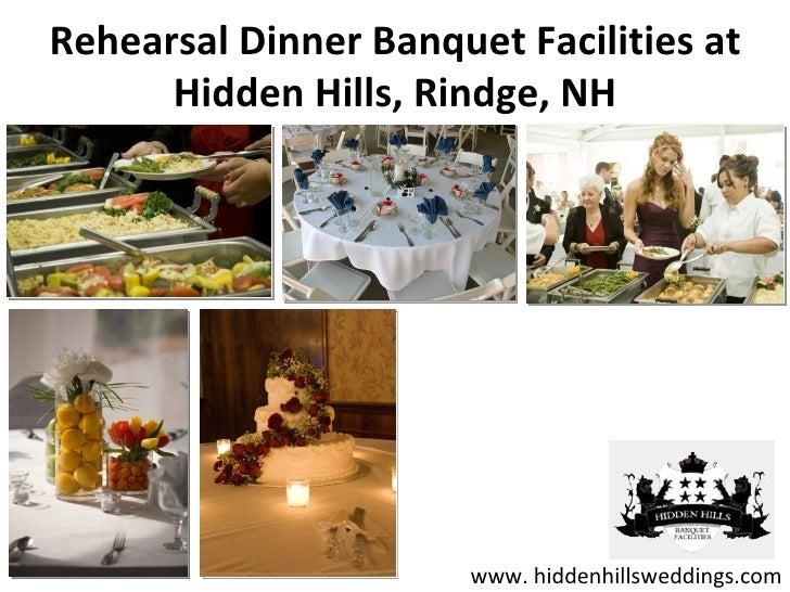 Rehearsal Dinner Banquet Facilities at      Hidden Hills, Rindge, NH                       www. hiddenhillsweddings.com