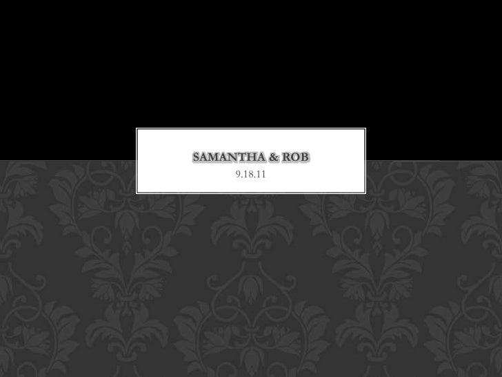 9.18.11<br />Samantha & rob<br />
