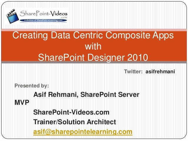 Creating Data Centric Composite Apps                with      SharePoint Designer 2010                                 Twi...