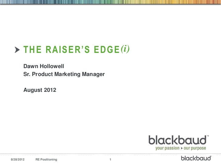 THE RAISER'S EDGE (i)        Dawn Hollowell        Sr. Product Marketing Manager        August 20128/28/2012   RE Position...