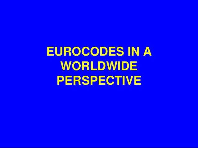EUROCODES IN A WORLDWIDE PERSPECTIVE