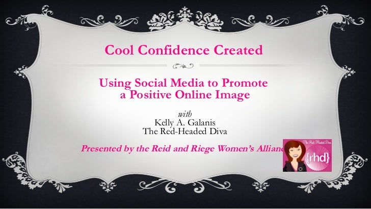 Cool Confidence Created: Using Social Media to Promote a Positive Online Image