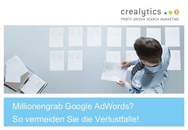 Millionengrab Google AdWords?  So vermeiden Sie die Verlustfalle!